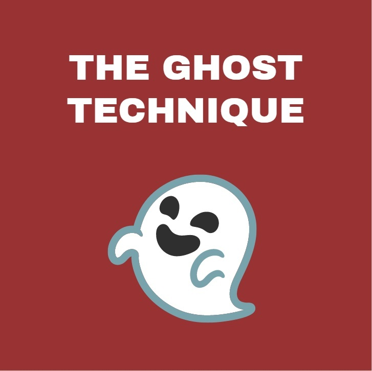 the ghost technique