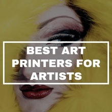 best art printers for art and artists
